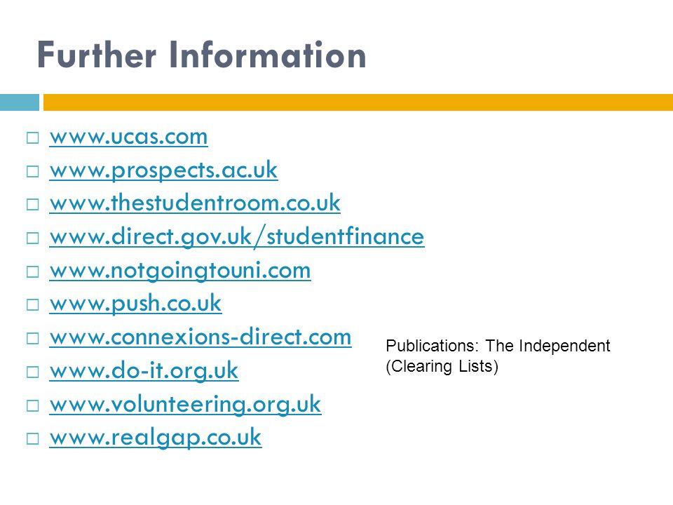 Further Information www.ucas.com www.prospects.ac.uk