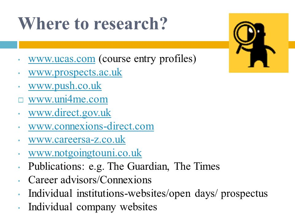 Where to research www.ucas.com (course entry profiles)