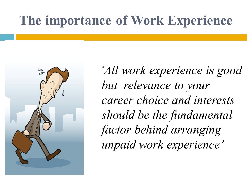 The importance of Work Experience