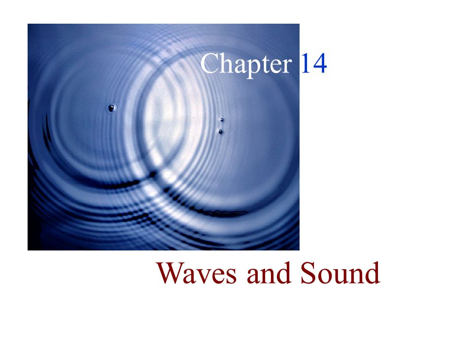 Chapter 14 Waves and Sound - ppt video online download