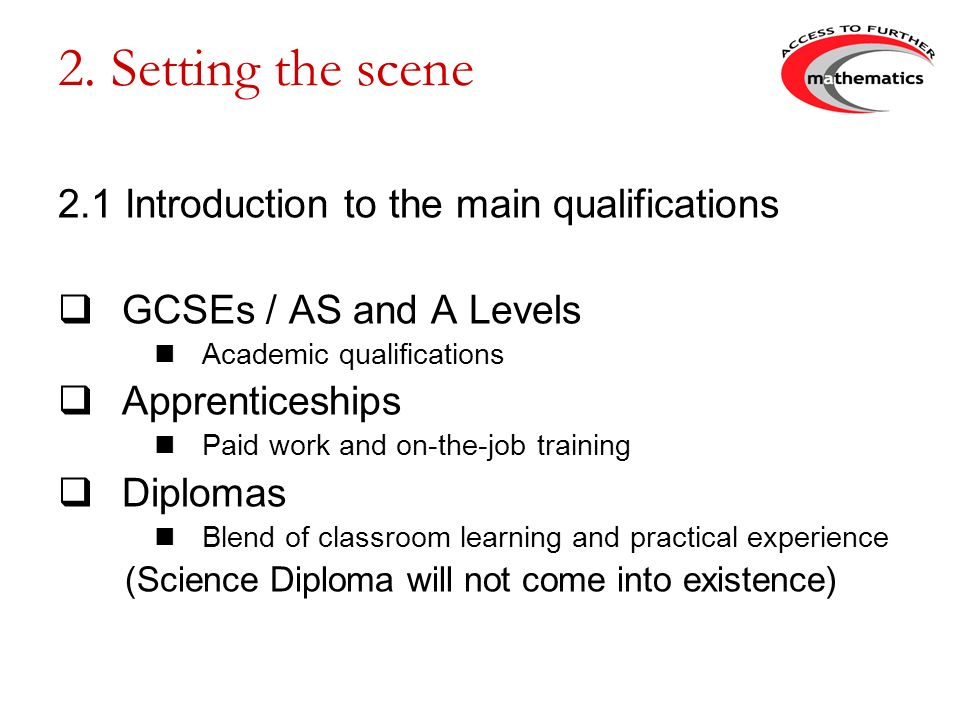 2. Setting the scene 2.1 Introduction to the main qualifications
