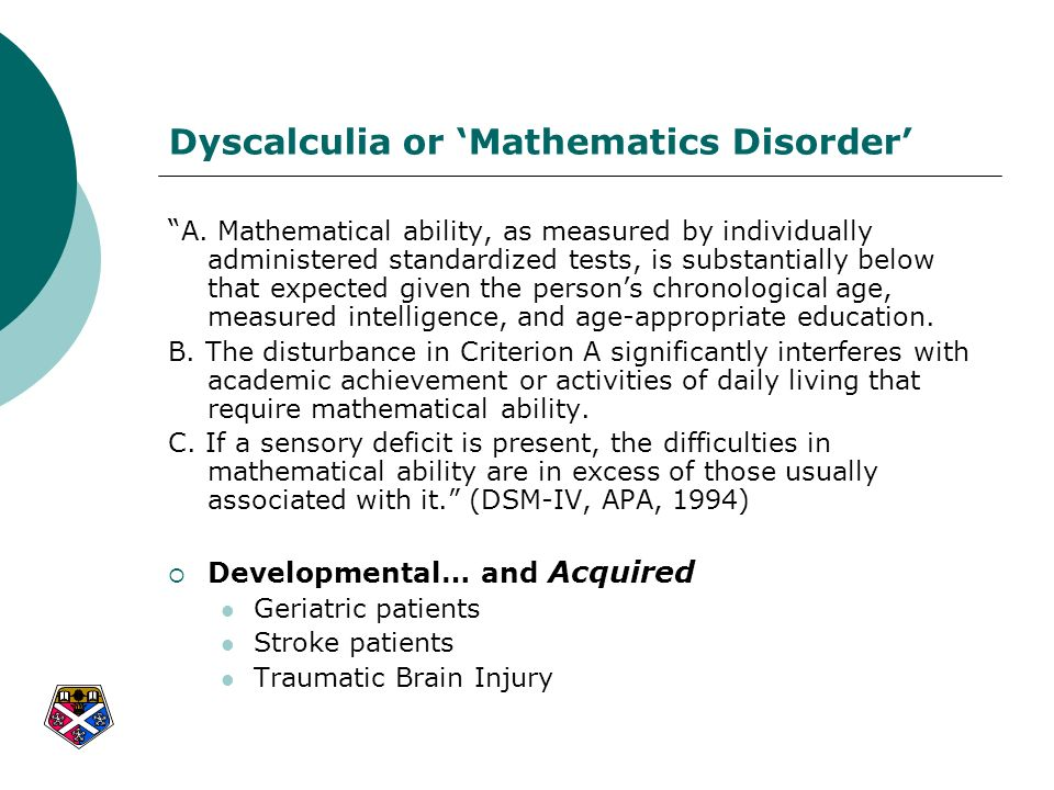 Dyscalculia or 'Mathematics Disorder'