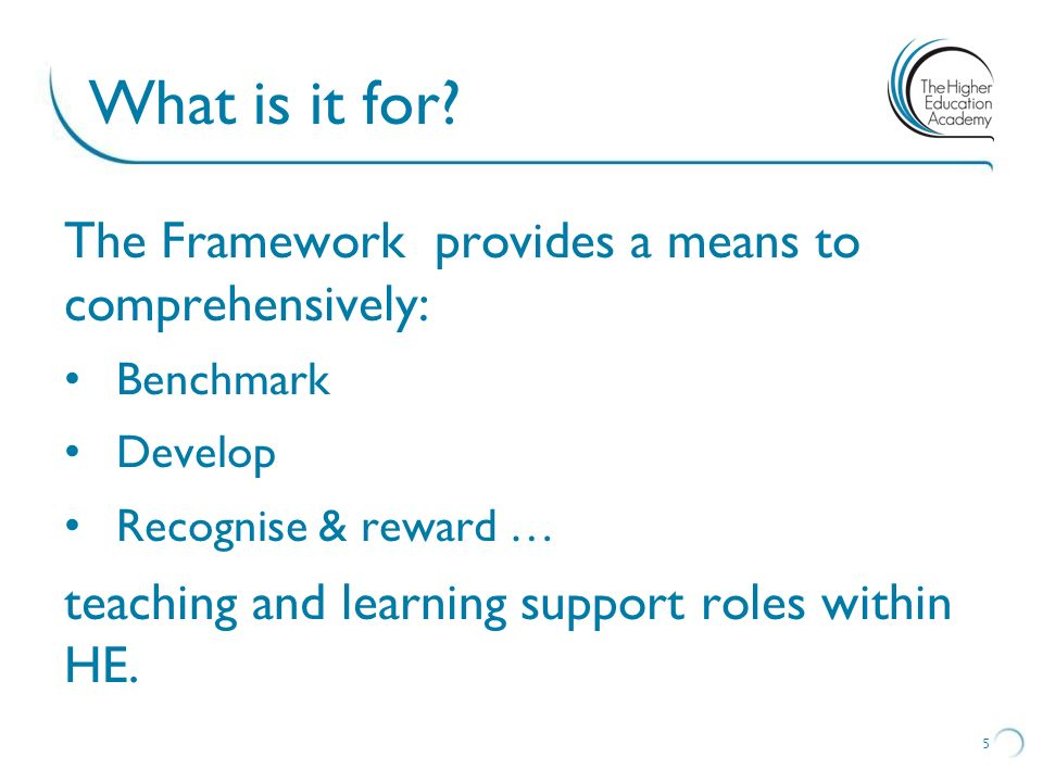 What is it for The Framework provides a means to comprehensively:
