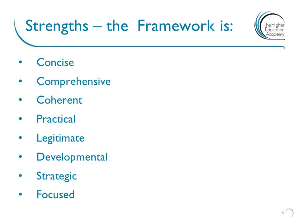 Strengths – the Framework is: