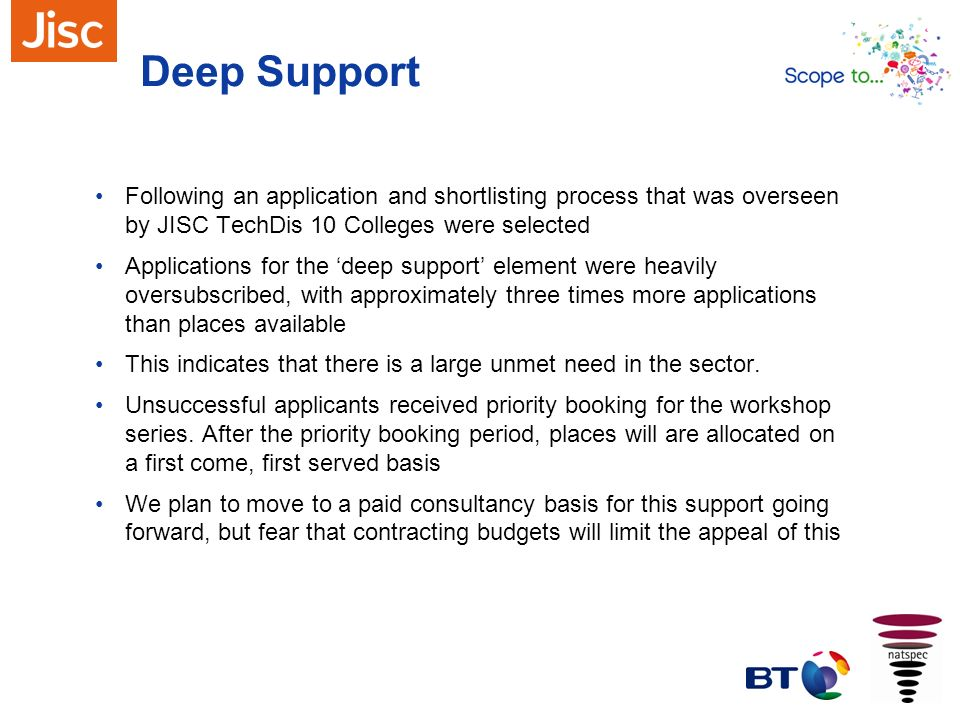 Deep Support Following an application and shortlisting process that was overseen by JISC TechDis 10 Colleges were selected.