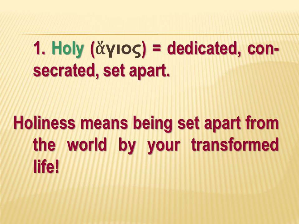 Holy Gios Dedicated Con Secrated Set Apart
