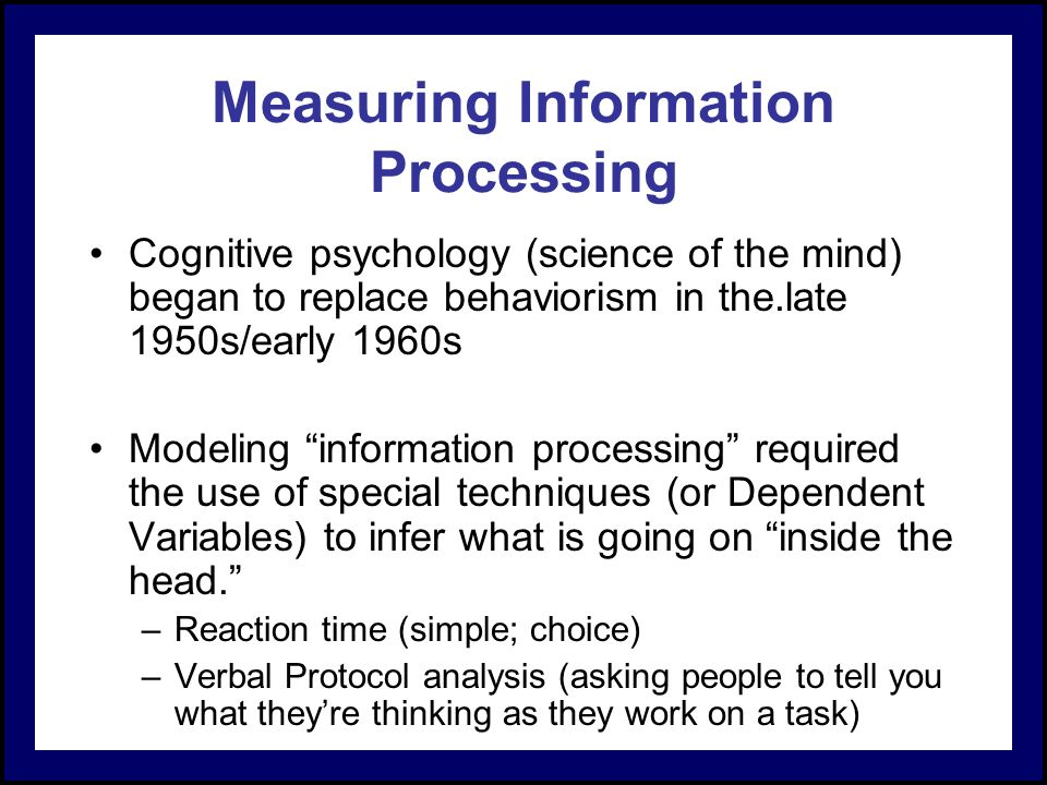 an analysis of cognitive information processing Information processing theorythe information processing theory is an approach to the cognitive development of a human being, which deals with the study and the analysis of the sequence of events that occur in a person's mind while receiving some new piece of information.