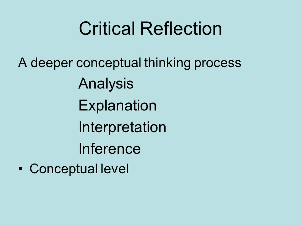 Critical Reflection Analysis Explanation Interpretation Inference