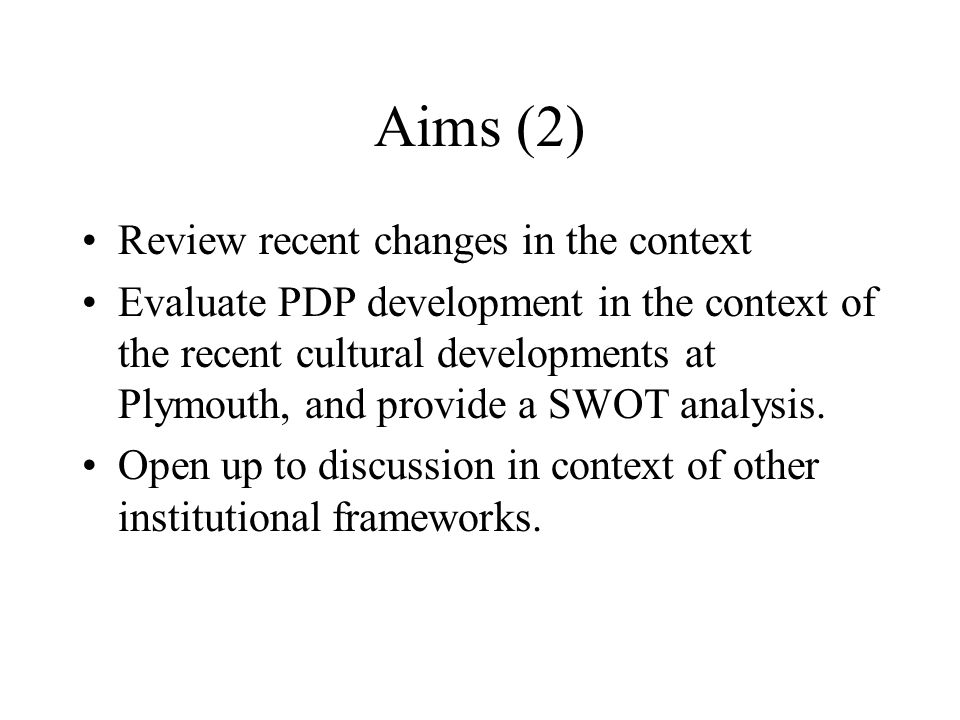 Aims (2) Review recent changes in the context