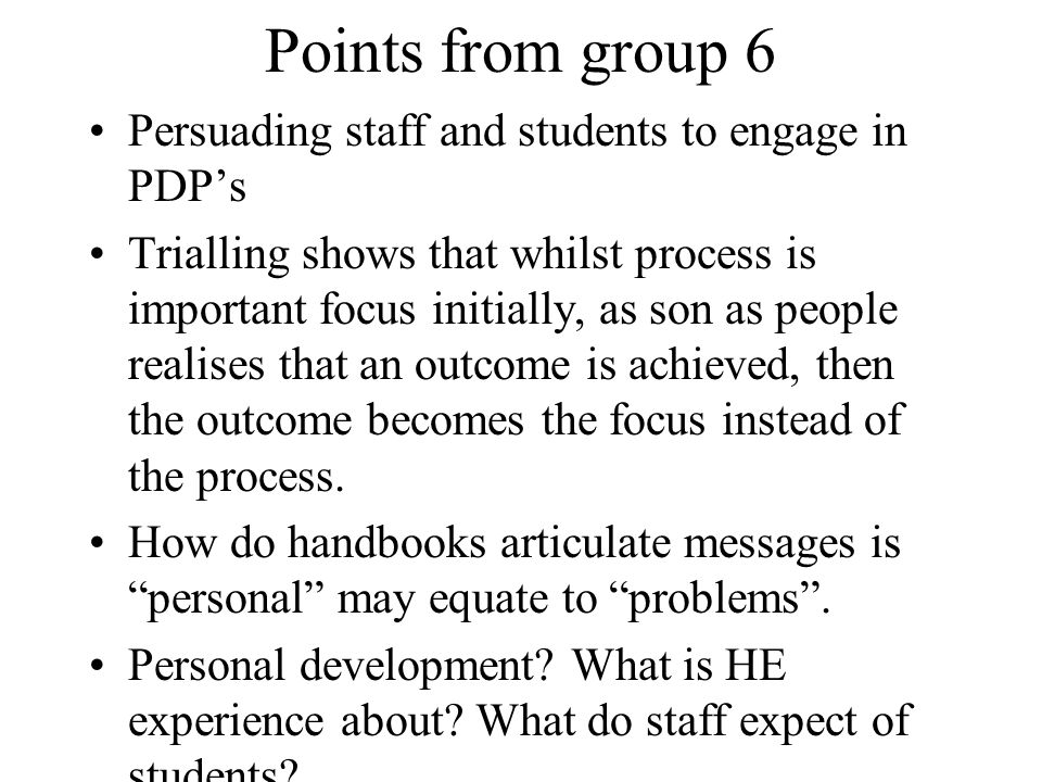 Points from group 6 Persuading staff and students to engage in PDP's