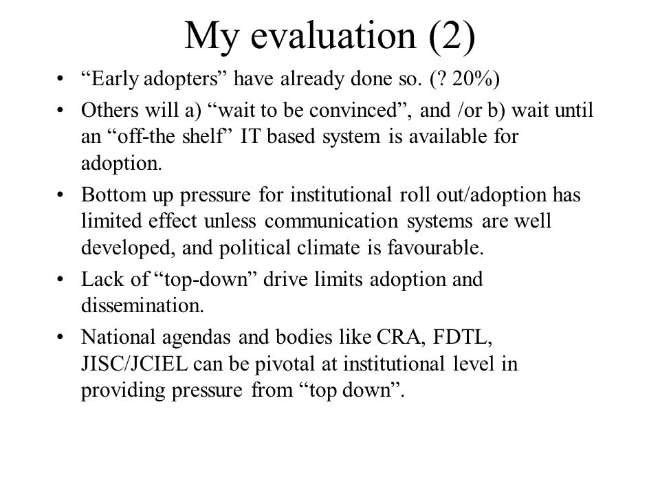 My evaluation (2) Early adopters have already done so. ( 20%)