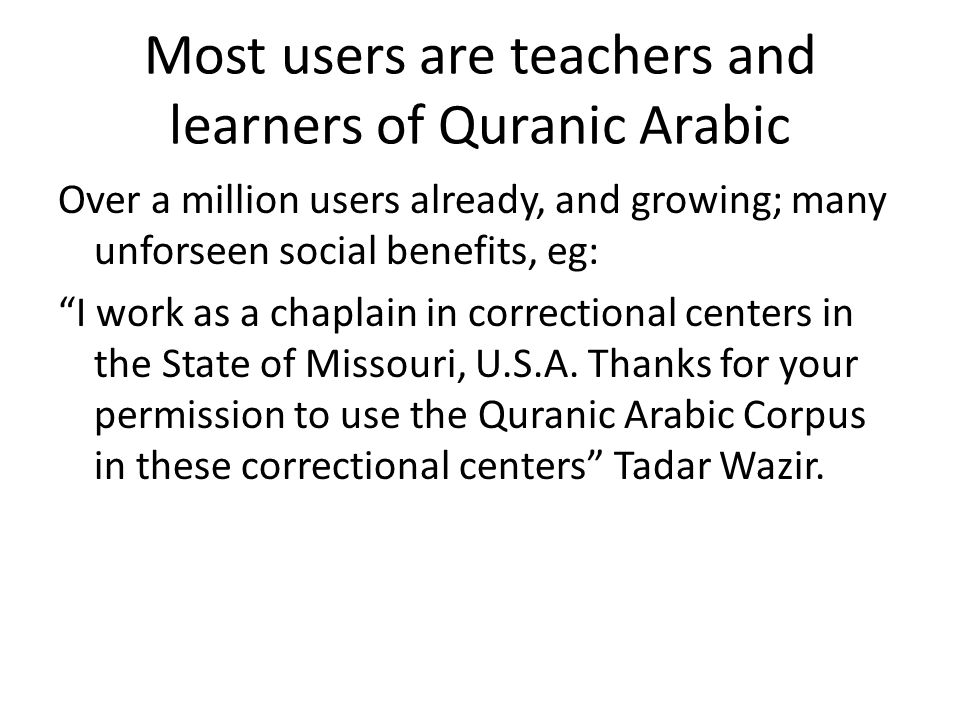 Most users are teachers and learners of Quranic Arabic