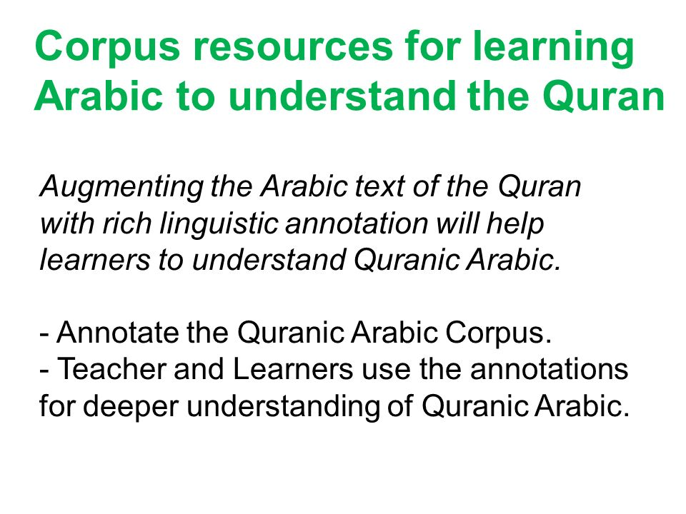 Corpus resources for learning Arabic to understand the Quran