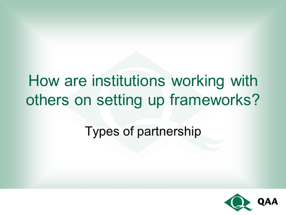 How are institutions working with others on setting up frameworks