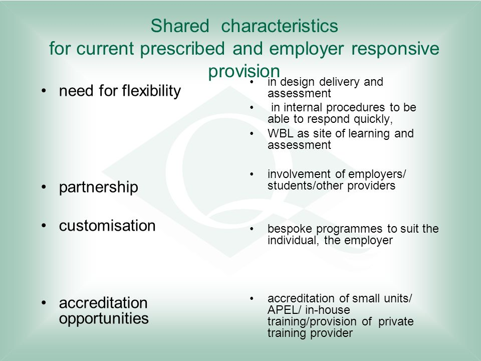 Shared characteristics for current prescribed and employer responsive provision