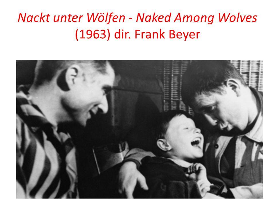 Nackt unter Wölfen - Naked Among Wolves (1963) dir. Frank Beyer