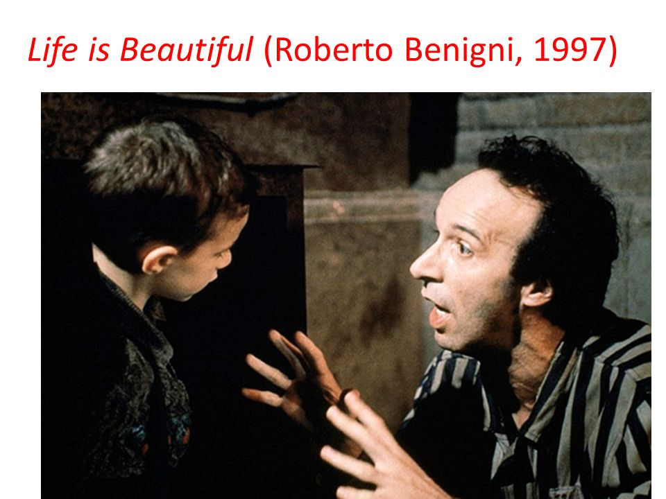 Life is Beautiful (Roberto Benigni, 1997)