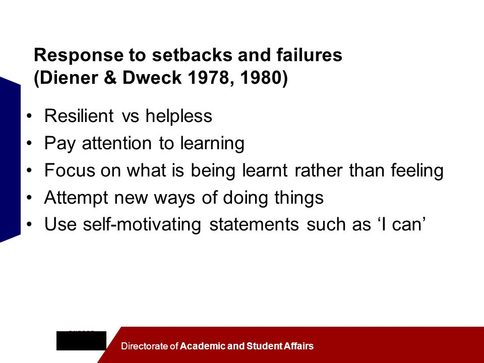 Response to setbacks and failures (Diener & Dweck 1978, 1980)
