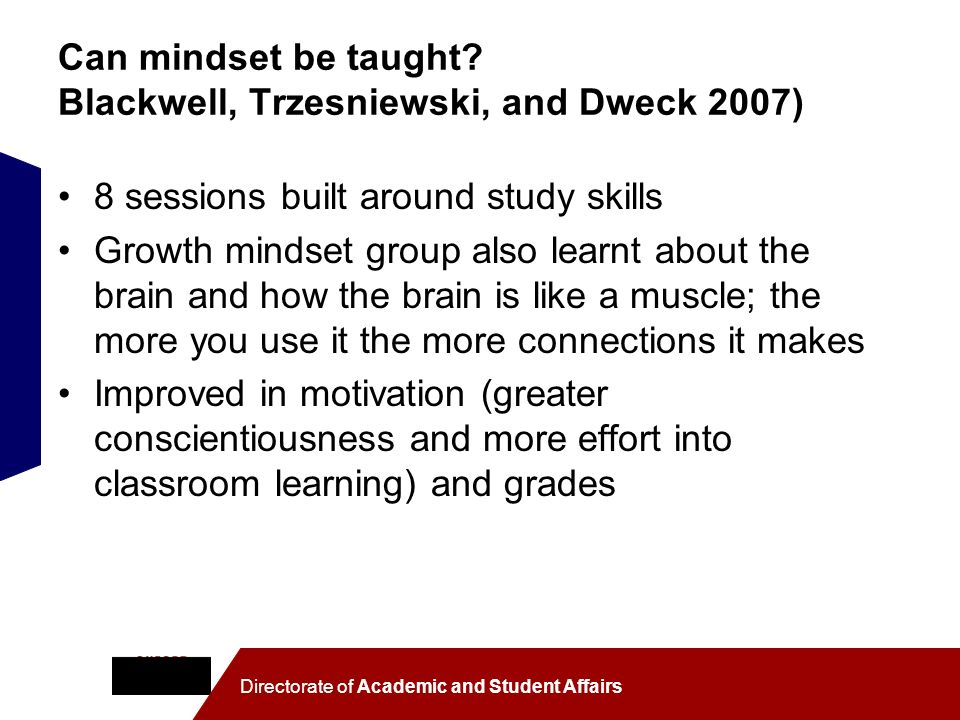 Can mindset be taught Blackwell, Trzesniewski, and Dweck 2007)