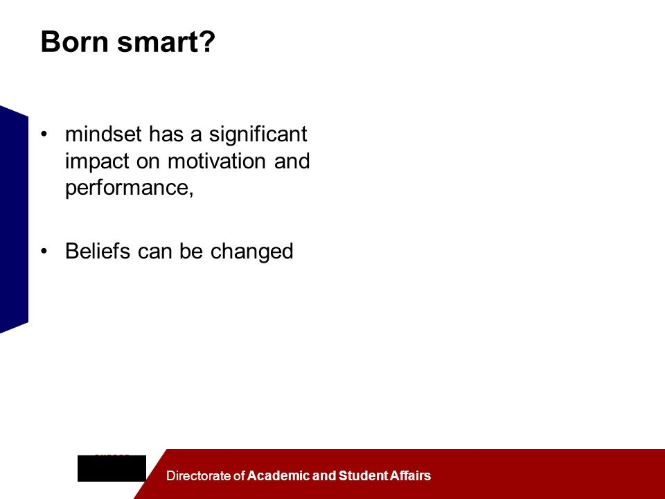 Born smart mindset has a significant impact on motivation and performance, Beliefs can be changed