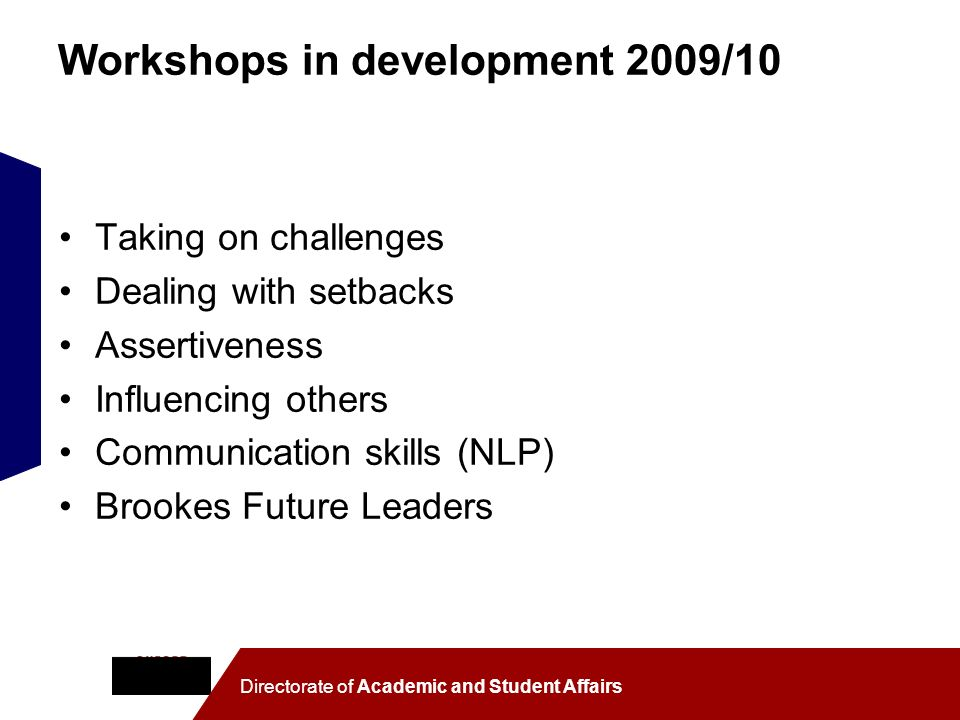 Workshops in development 2009/10