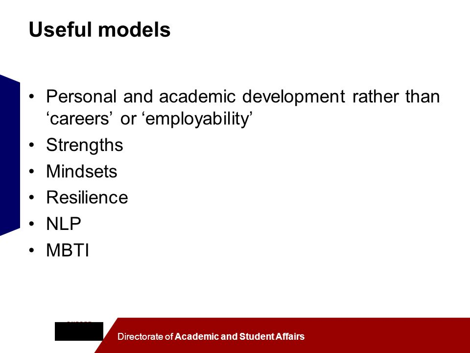 Useful models Personal and academic development rather than 'careers' or 'employability' Strengths.