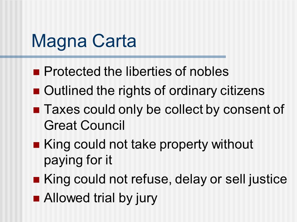 Magna Carta Protected the liberties of nobles