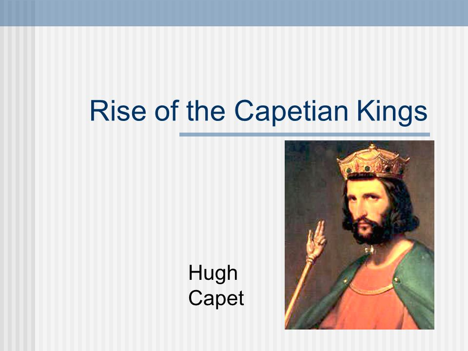 Rise of the Capetian Kings