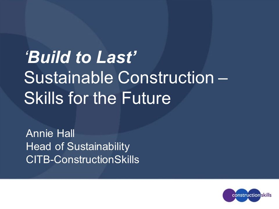 'Build to Last' Sustainable Construction – Skills for the Future