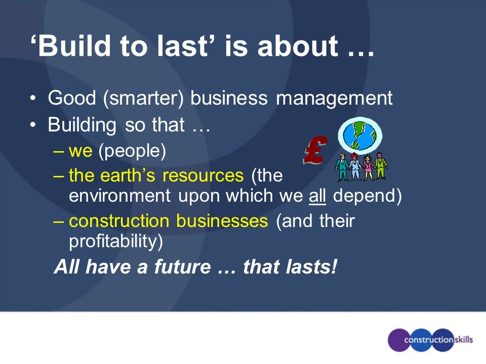 'Build to last' is about …