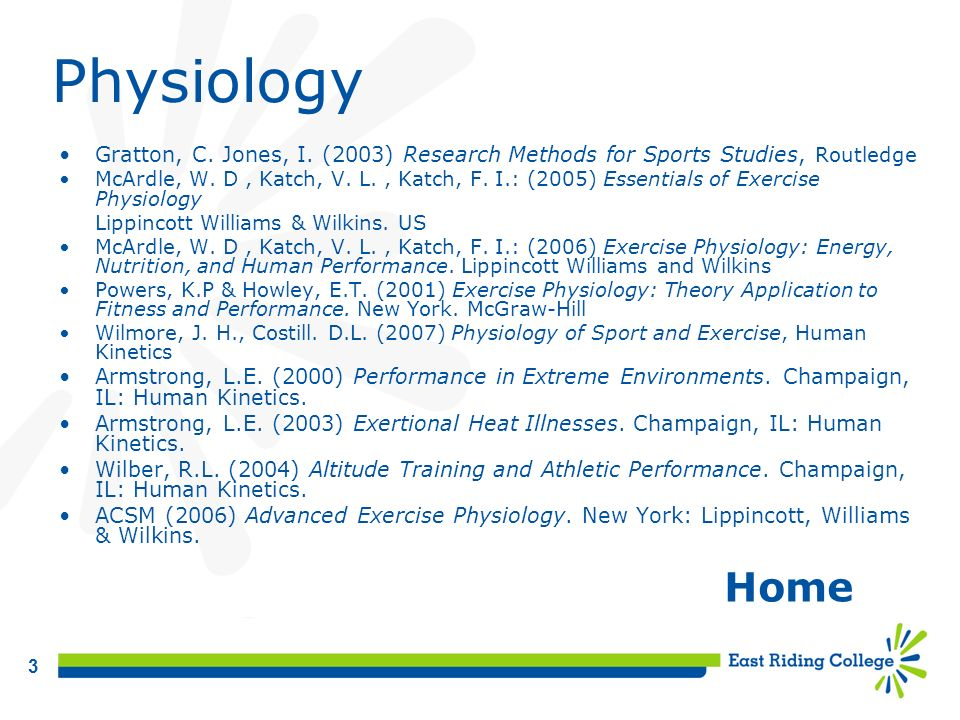 Physiology Gratton, C. Jones, I. (2003) Research Methods for Sports Studies, Routledge.