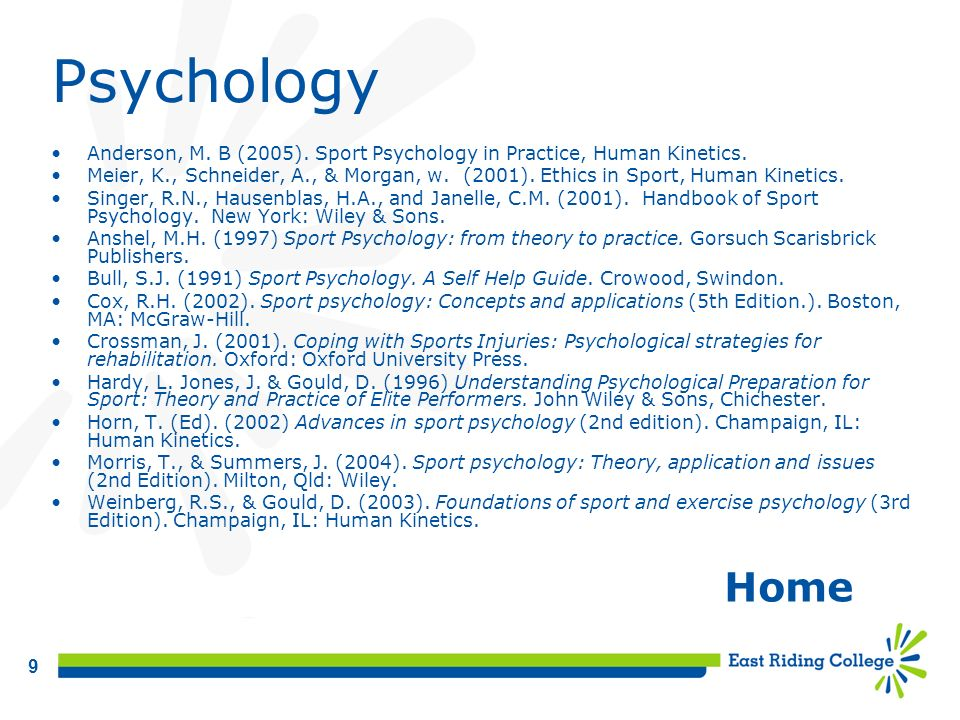 Psychology Anderson, M. B (2005). Sport Psychology in Practice, Human Kinetics.