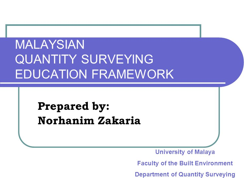 MALAYSIAN QUANTITY SURVEYING EDUCATION FRAMEWORK