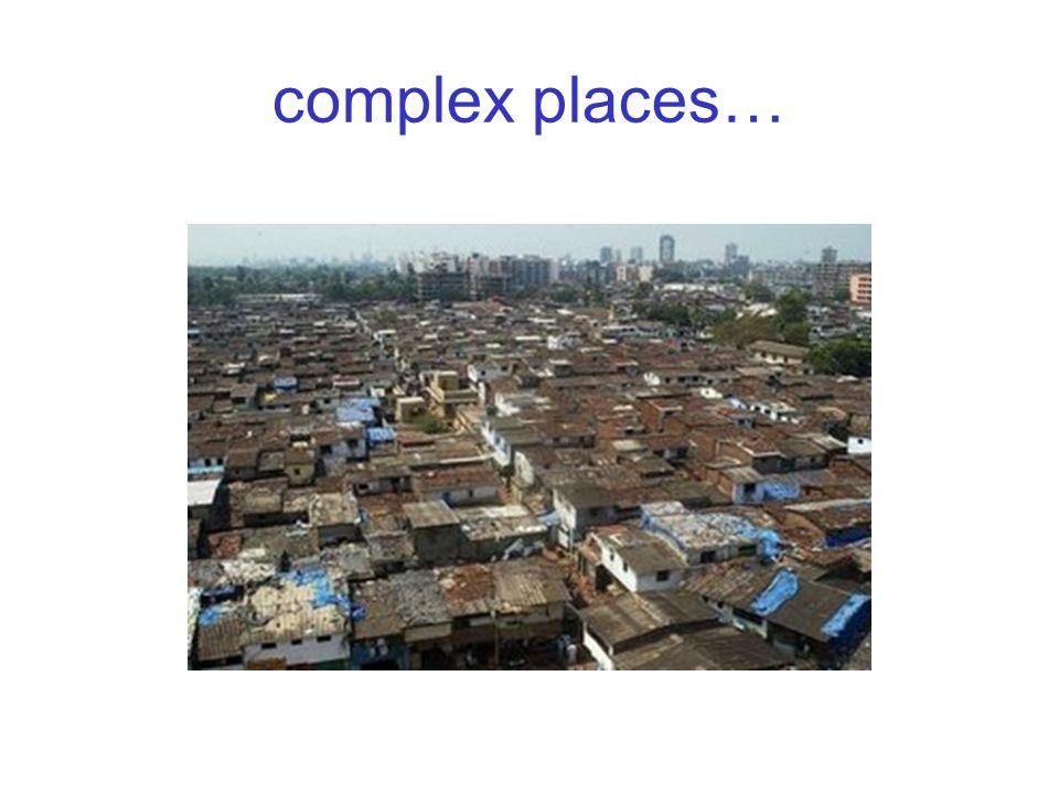 complex places…