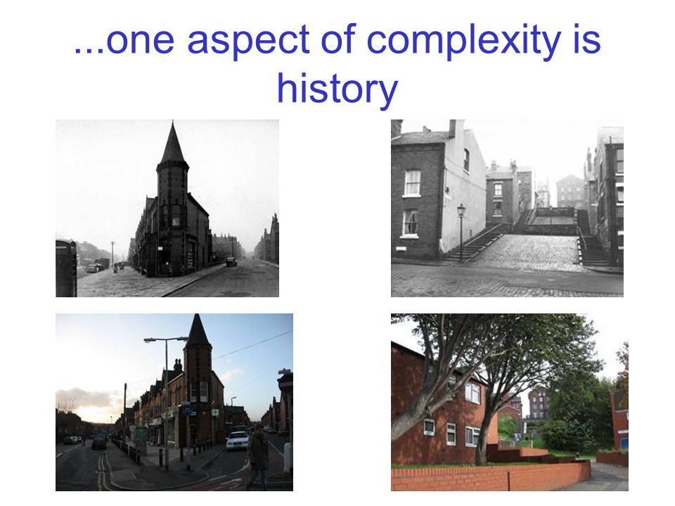 ...one aspect of complexity is history