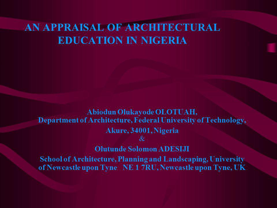 AN APPRAISAL OF ARCHITECTURAL EDUCATION IN NIGERIA