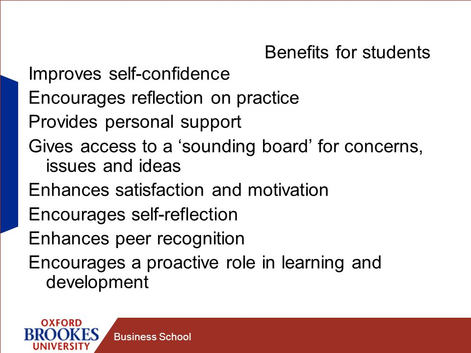 Improves self-confidence Encourages reflection on practice