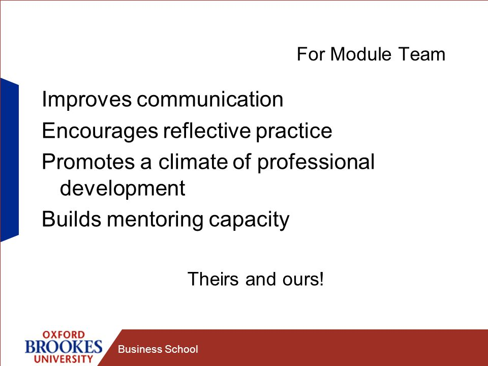 Improves communication Encourages reflective practice