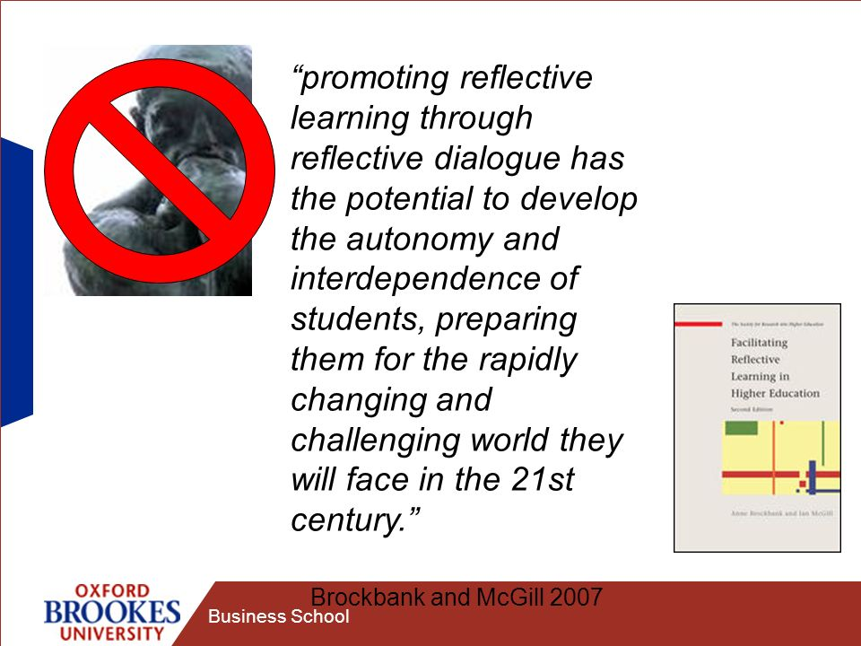 promoting reflective learning through reflective dialogue has the potential to develop the autonomy and interdependence of students, preparing them for the rapidly changing and challenging world they will face in the 21st century.