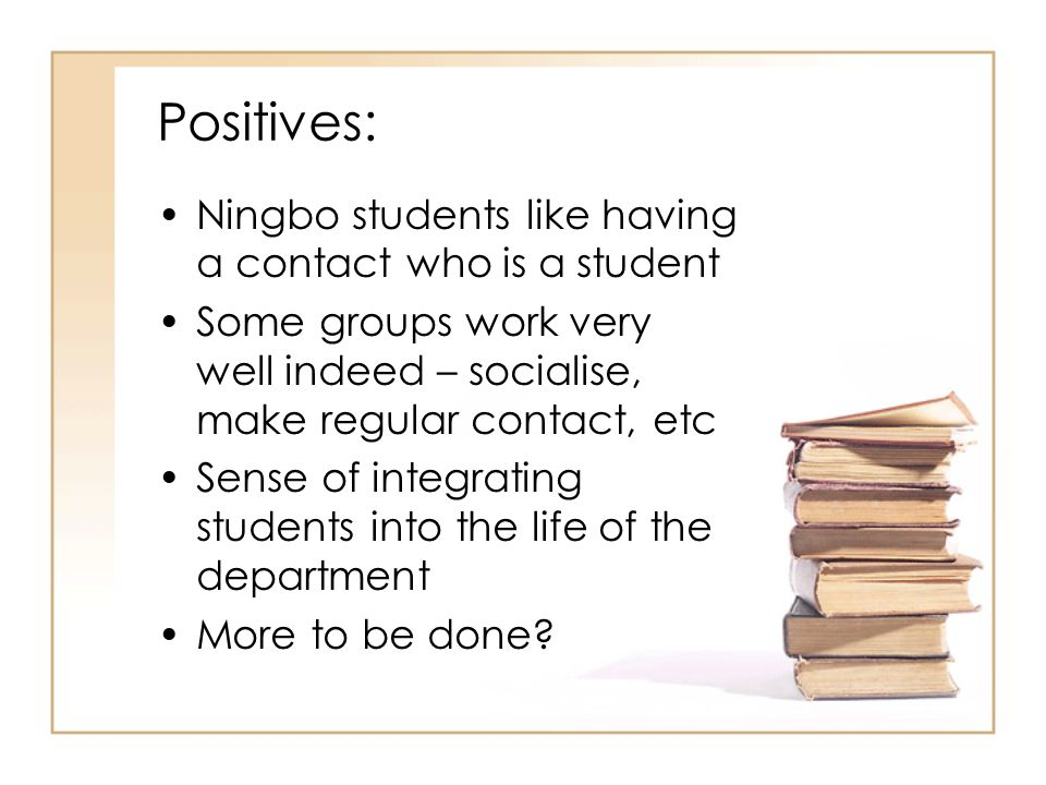 Positives: Ningbo students like having a contact who is a student