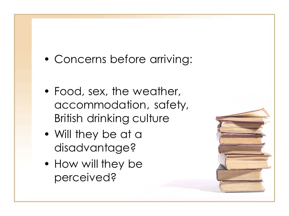 Concerns before arriving:
