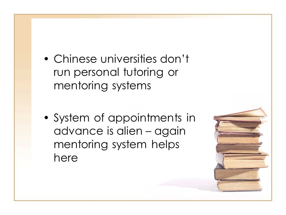 Chinese universities don't run personal tutoring or mentoring systems