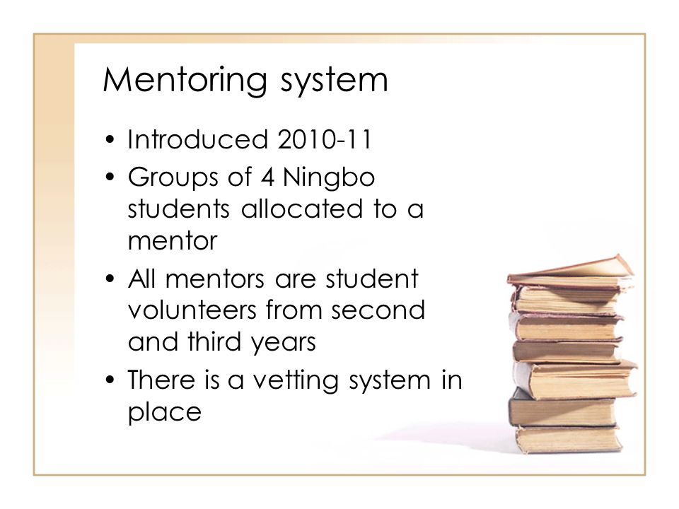 Mentoring system Introduced 2010-11