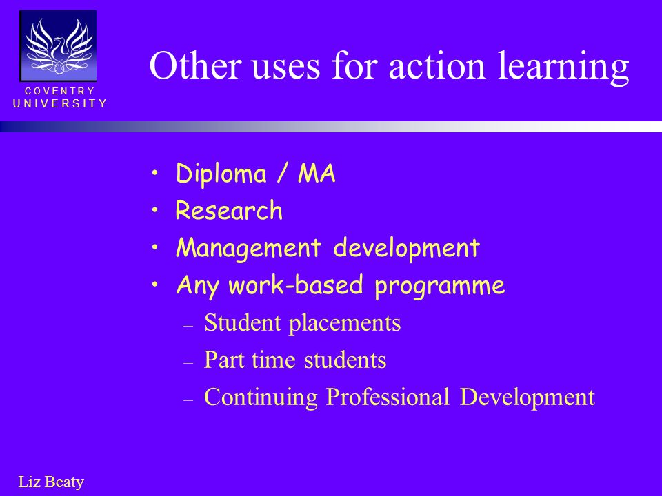 Other uses for action learning