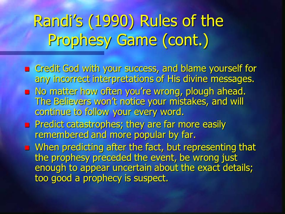 Randi's (1990) Rules of the Prophesy Game (cont.)