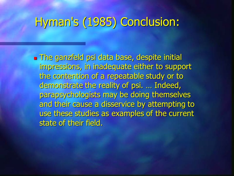 Hyman s (1985) Conclusion: