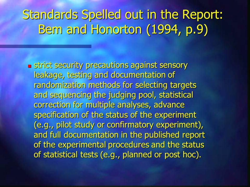 Standards Spelled out in the Report: Bem and Honorton (1994, p.9)