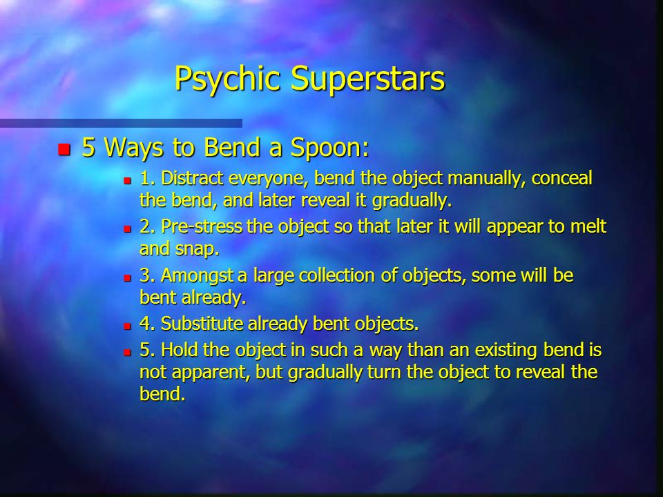 Psychic Superstars 5 Ways to Bend a Spoon: