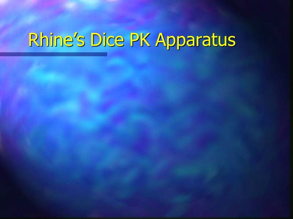 Rhine's Dice PK Apparatus