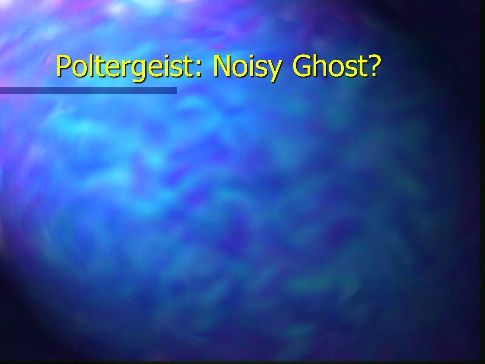 Poltergeist: Noisy Ghost